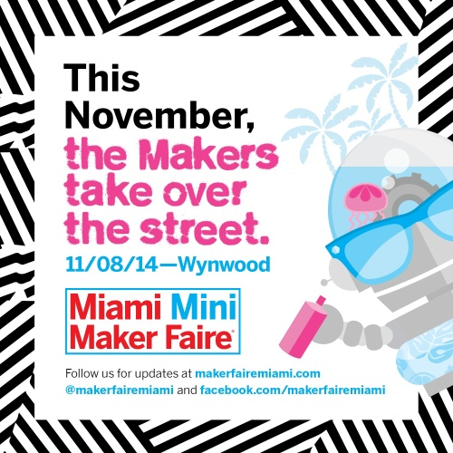 Miami Mini Maker Faire_teaser_2014 (1) copy